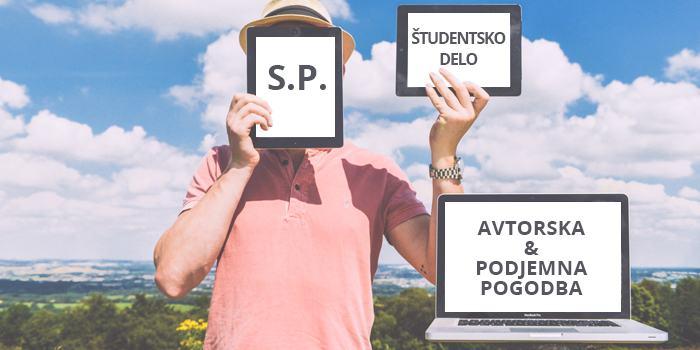 Primerjava študentskega dela, dela prek s.p. ter prek avtorske in podjemne pogodbe