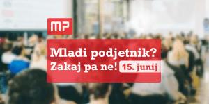 Konferenca: Mladi podjetnik? Zakaj pa ne!