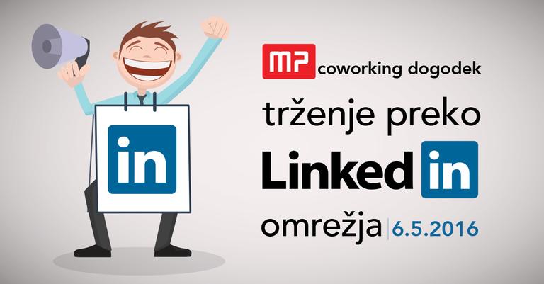 MP coworking dogodek: Trženje preko LinkedIn