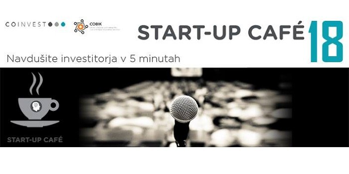 18. Startup Cafe: Navdušite investitorja v 5 minutah