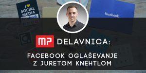 MP delavnica: Facebook oglaševanje