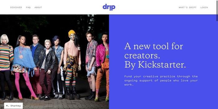 Kickstarter, Drip