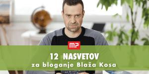 12 nasvetov za bloganje Blaža Kosa