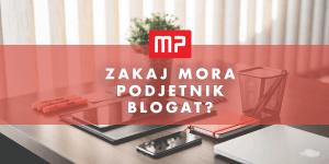 Zakaj mora podjetnik blogati? Tu je 7 razlogov!
