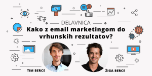 Delavnica: Kako z email marketingom do vrhunskih rezultatov?