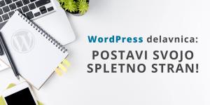 WordPress delavnica: postavi svojo spletno stran!