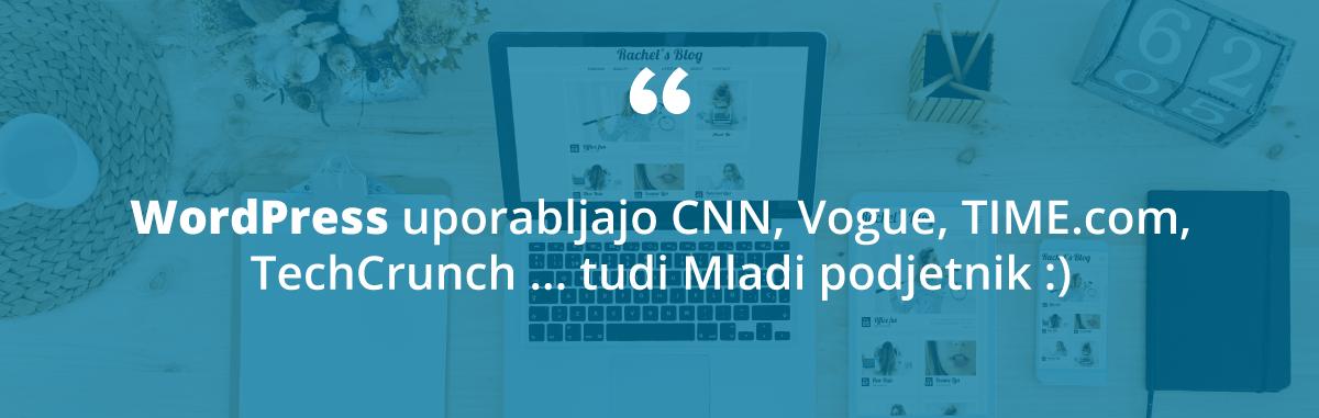 WordPress uporabljajo CNN, Vogue, TechCrunch.