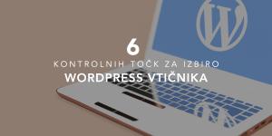 Kako izbrati WordPress vtičnik? Tu je 6 kontrolnih točk!