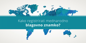 2 poti do registrirane mednarodne blagovne znamke