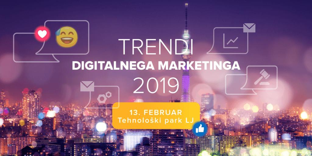 Pridružite se nam na predavanju Trendi digitalnega marketinga 2019 in spoznajte napredne tehnike in uporabne trike s ključnih področij digitalnega marketinga - od spletne analitike in družabnih omrežij do mobilnega marketinga, optimizacije prodajnega lijaka ter izboljšanja uporabniške izkušnje.