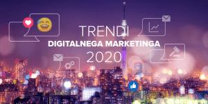 !PRESTAVLJENO NA 8. 5. 2020! Konferenca: Trendi digitalnega marketinga 2020